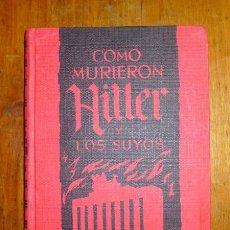 Libros de segunda mano: ZHEIGER, KARL. COMO MURIERON HITLER Y LOS SUYOS. Lote 100707935