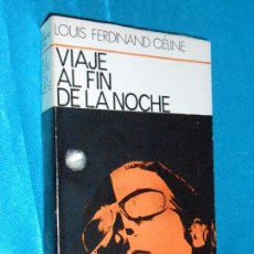 Libros de segunda mano: LOUIS FERDINAND CÉLINE, VIAJE AL FIN DE LA NOCHE · CÍA GRAL F. BUENOS AIRES, 1971 · 20CM. 408PÁGINAS. Lote 101214927