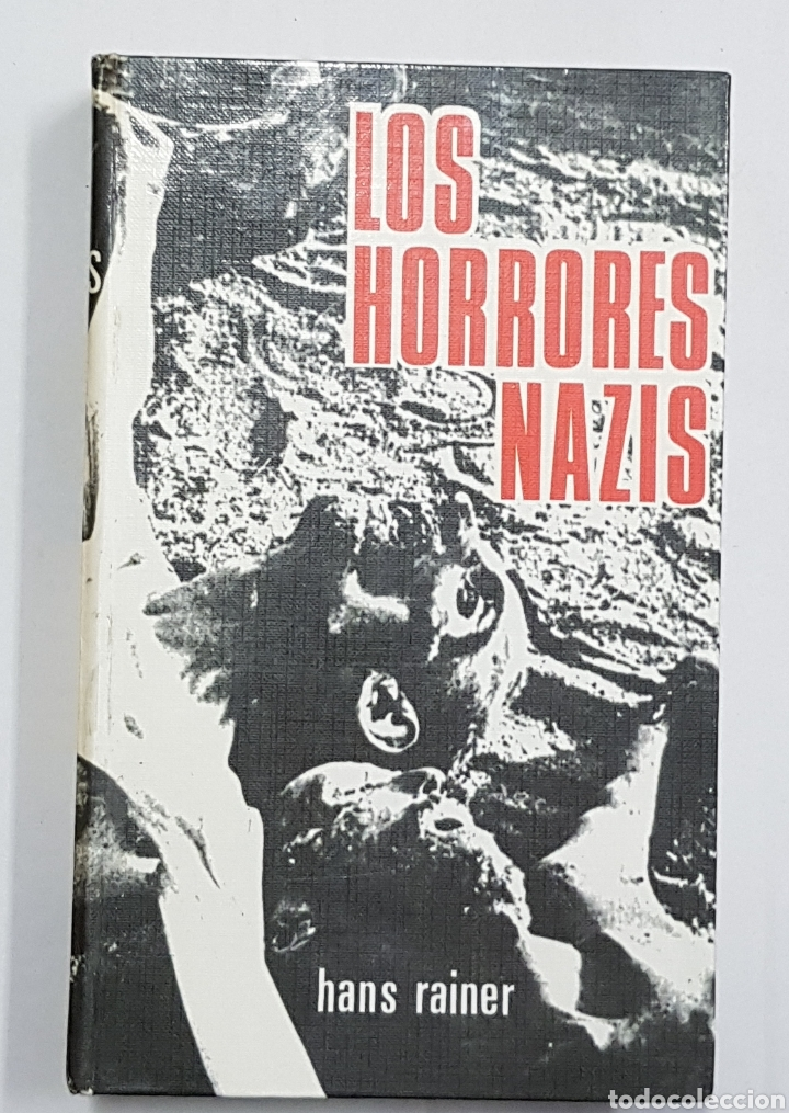 LOS HORRORES NAZIS - HANS RAINER (Libros de Segunda Mano - Historia - Segunda Guerra Mundial)