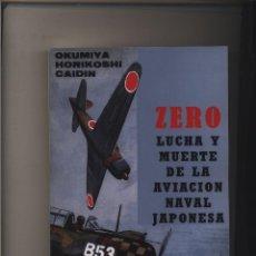 Libros de segunda mano - ZERO, lucha y muerte de la aviación japonesa (1941-1945) Okumiya, Masatake y Jiro Horikoshi CERO - 145870844