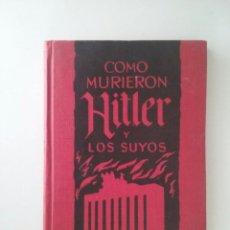 Libros de segunda mano: COMO MURIERON HITLER Y LOS SUYOS - KARL ZHEIGER. Lote 102075483