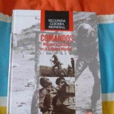 Libros de segunda mano: LA SEGUNDA GUERRA MUNDIAL. TIME FOLIO. COMANDOS MISIONES ESPECIALES. 2008 206PP. Lote 102081203
