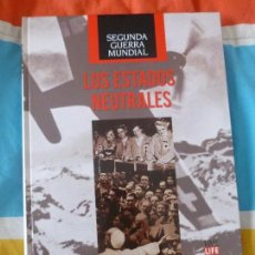 Libros de segunda mano: LA SEGUNDA GUERRA MUNDIAL. TIME FOLIO. LOS ESTADOS NEUTRALES 2009 202PP. Lote 102081495