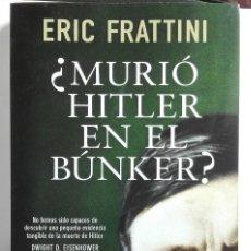 Libros de segunda mano: ¿MURIÓ HITLER EN EL BUNKER?.ERIC FRATTINI. Lote 102115479