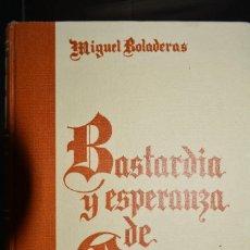 Libros de segunda mano: BASTARDIA Y ESPERANZA DE EUROPA. TOMO I. 1969. AUTOR: MIGUEL BOLADERAS. Lote 102513407
