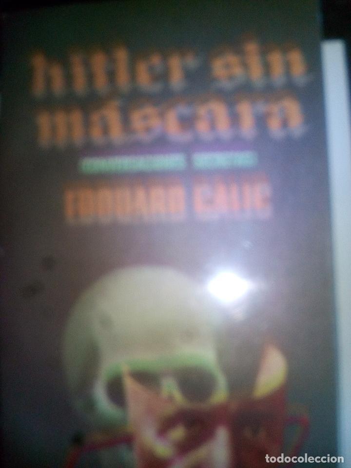 HITLER SIN MÁSCARA. CONVERSACIONES SECRETAS. EDDUARD CALIC. PLAZA & JANÉS. 206 PP (Libros de Segunda Mano - Historia - Segunda Guerra Mundial)