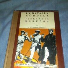 Libros de segunda mano: LA BATALLA NÓRDICA FINLANDIA NORUEGA POR E. DE FUENTES CERVERA. Lote 103280583