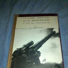 Libros de segunda mano: LA GUERRA AERONAVAL EN EL MEDITERRÁNEO Y EN EL PACÍFICO POR LUIS CARRERO BLANCO. Lote 103282619
