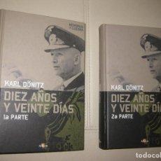 Libros de segunda mano: DIEZ AÑOS Y VEINTE DÍAS. PRIMERA Y SEGUNDA PARTE (OBRA COMPLETA) - KARL DÖNITZ. Lote 103436855