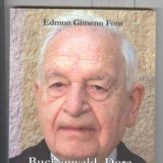 Libros de segunda mano: E. GIMENO. BUCHENWALD, DORA, BERGEN-BELSEN. VIVENCIES D'UN DEPORTAT. ED. MEMORIAL 2007.EN CASTELLANO. Lote 110780194