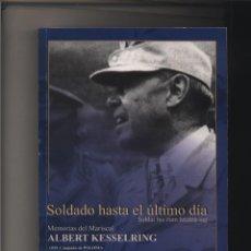 Libros de segunda mano - SOLDADO HASTA EL ULTIMO DIA MEMORIAS DEL MARISCAL ALBERT KESSELRING NISEOS GASTOS DE ENVIO GRATIS - 103527559
