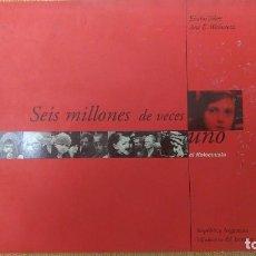 Libros de segunda mano: SEIS MILLONES DE VECES UNO, E HOLOCAUSTO, POR E. TOKER Y ANA WEINSTEIN - ARGENTINA - 1999. Lote 103547259