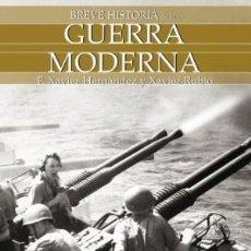 Libros de segunda mano: BREVE HISTORIA GUERRA MODERNA FRANCESC XAVIER HERNANDEZ CARDONA NOWTILUS GASTOS ENVIO GRATIS. Lote 103553359