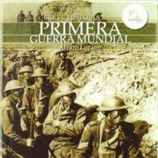 Libros de segunda mano:  BREVE HISTORIA DE LA PRIMERA GUERRA MUNDIAL LOZANO, ALVARO NOWTILUS GASTOS DE ENVIO GRATIS. Lote 103553863