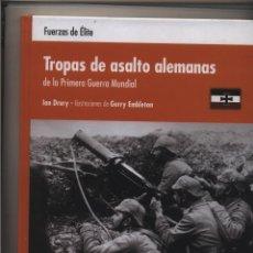 Libros de segunda mano: TROPAS DE ASALTO ALEMANAS DE LA PRIMERA GUERRA MUNDIA ( FUERZAS DE ELITE ) IAN DRURY - ILUSTRACI. Lote 103557075