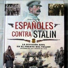 Libros de segunda mano: ATLAS ILUSTRADO ESPAÑOLES CONTRA STALIN. LA DIVISIÓN AZUL EN EL FRENTE DEL VOLJOV, CARLOS CABALLERO. Lote 103990059