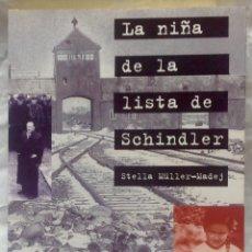 Libros de segunda mano: LA NIÑA DE LA LISTA DE SCHINDLER - STELLA MÜLLER-MADEJ - EDITORIAL MARTÍNEZ ROCA 1996. Lote 104268891