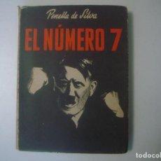 Libros de segunda mano: LIBRERIA GHOTICA. PENELLA DE SILVA. EL NUMERO 7. 1945. HITLER. FOLIO MENOR.. Lote 105275119