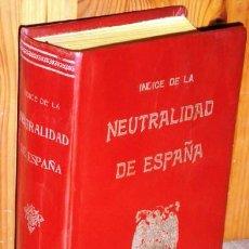 Libros de segunda mano: INDICE DE LA NEUTRALIDAD DE ESPAÑA POR SANCHO GONZÁLEZ DE GRÁFICAS ESPEJO EN MADRID 1947. Lote 105824151