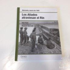 Libros de segunda mano: ALEMANIA, MARZO DE 1945. LOS ALIADOS ATRAVIESAN EL RIN - OSPREY SEGUNDA GUERRA MUNDIAL ( TAPA DURA ). Lote 105914023