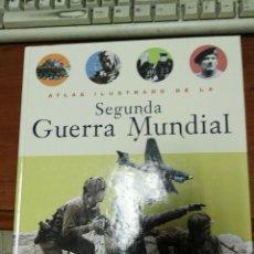 Libros de segunda mano: LIBRO ATLAS ILUSTRADO DE LA SEGUNDA GUERRA MUNDIAL. Lote 106633723