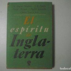 Libros de segunda mano: LIBRERIA GHOTICA. EL ESPIRITU DE INGLARERRA. 1945. PRIMERA EDICION. VARIOS AUTORES.. Lote 107598791