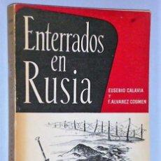 Libros de segunda mano: ENTERRADOS EN RUSIA (DIVISIÓN AZUL).. Lote 108274183