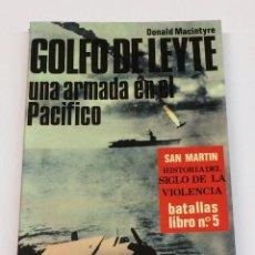 Libros de segunda mano: MACINTYRE, DONALD - GOLFO DE LEYTE - SAN MARTÍN HISTORIA DEL SIGLO DE LA VIOLENCIA. BATALLAS. Lote 207168080
