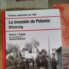 Libros de segunda mano: LA INVASIÓN DE POLONIA: BLITZKRIEG. POLONIA, SEPTIEMBRE DE 1939 - STEVEN J. ZALOGA. Lote 109370635