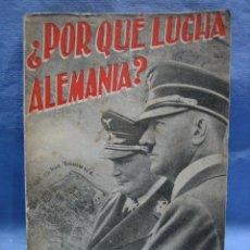 Libros de segunda mano: . SEGUNDA GUERRA MUNDIAL.POR QUÉ LUCHA ALEMANIA POR JOSÉ JUAQUIN ESTRADA 1940. Lote 109983075