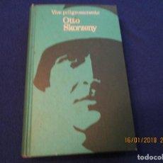 Libros de segunda mano: VIVE PELIGROSAMENTE OTTO SKORZENY CIRCULO DE LECTORES 1971. Lote 110171543