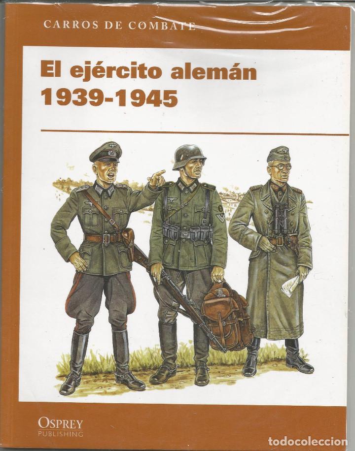 EL EJERCITO ALEMAN 1939-1945. OSPREY 2010. CARROS DE COMBATE (Libros de Segunda Mano - Historia - Segunda Guerra Mundial)