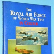 Libros de segunda mano: THE ROYAL AIR FORCE OF WORLD WAR TWO IN COLOUR. Lote 110813623