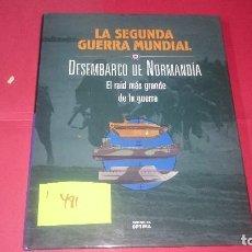 Libros de segunda mano: DESEMBARCO DE NORMANDIA EL RAID MÁS GRANDE DE LA GUERRA LA SEGUNDA GUERRA MUNDIAL ED. OPTIMA I481. Lote 110962931