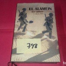 Libros de segunda mano: EL ALAMEIN JOM LATIMER TAPA DURA Y SOBRECUBIERTA 798. Lote 110963519