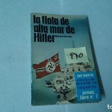 Libros de segunda mano: LA FLOTA DE ALTA MAR DE HITLER RICHARD HUMLE ED. SAN MARTIN ARMAS LIBRO Nº 7 970. Lote 110964563