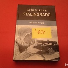 Libros de segunda mano: LA BATALLA DE STALINGRADO WILLIAM CRAIG I631. Lote 110967663