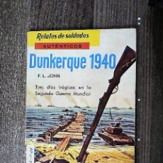 Libros de segunda mano: DUNKERQUE 1940 : TRES DÍAS TRÁGICOS EN LA SEGUNDA GUERRA MUNDIAL. Lote 111268175