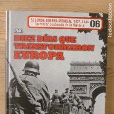 Libros de segunda mano: BIBLIOTECA EL MUNDO: SEGUNDA GUERRA MUNDIAL , Nº 6 - DIEZ DIAS QUE TRANSFORMARON EUROPA. Lote 112130871