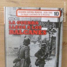 Libros de segunda mano: 2ª GUERRA MUNDIAL Nº 10: LA GUERRA LLEGA A LOS BALCANES - EL MUNDO . Lote 112130975