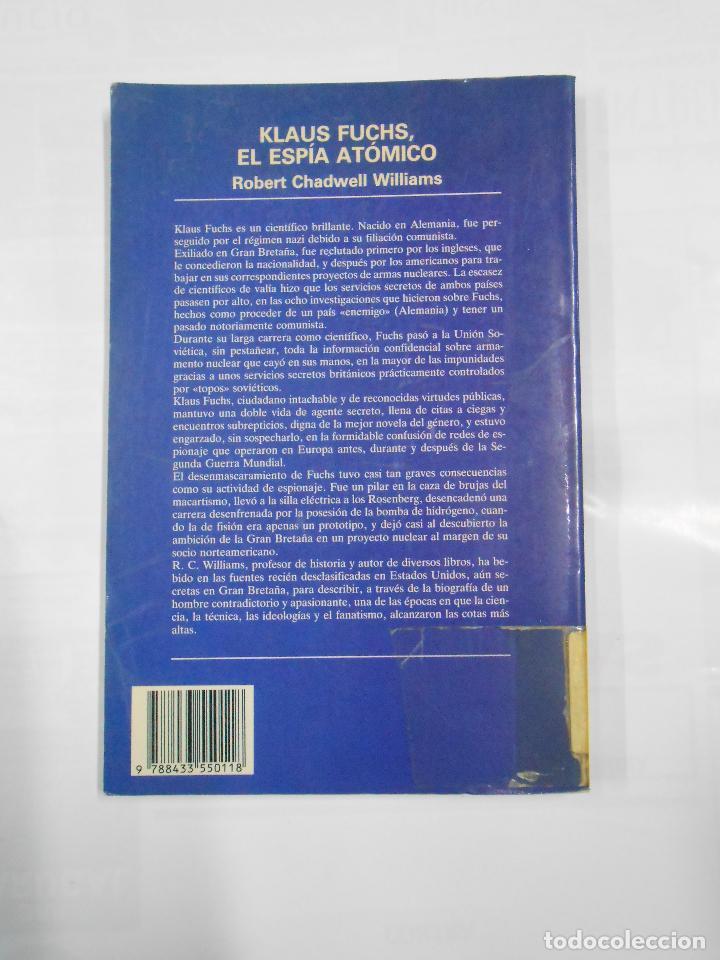 Libros de segunda mano: KLAUS FUCHS, EL ESPÍA ATÓMICO. CHADWELL WILLIAMS, Robert. TDK333 - Foto 2 - 112504491