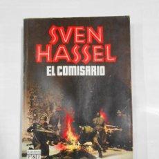 Libros de segunda mano: EL COMISARIO. HASSEL, - SVEN. - TDK333. Lote 112606307