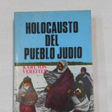Libros de segunda mano: HOLOCAUSTO DEL PUEBLO JUDIO. KARL VON VEREITER. TDK333. Lote 112607219