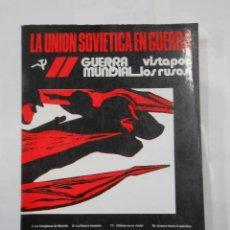 Libros de segunda mano: LA UNIÓN SOVIÉTICA EN GUERRA. GUERRA MUNDIAL VISTA POR LOS RUSOS. LIBRO DE 20 FASCICULOS. TDK320. Lote 112650991