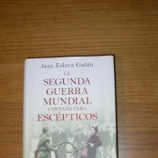 Libros de segunda mano: LIBRO LA SEGUNDA GUERRA MUNDIAL CONTADA PARA ESCÉPTICOS. Lote 112830715