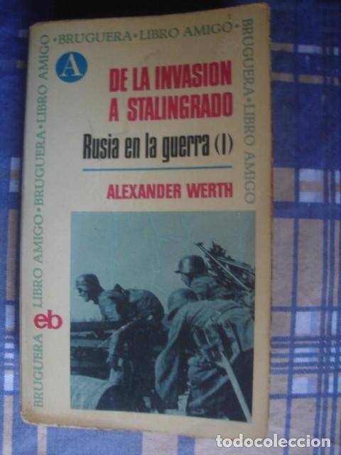 RUSIA EN LA GUERRA (I). DE LA INVASIÓN A STALINGRADO. ALEXANDER WERTH. BRUGUERA, 1969. (Libros de Segunda Mano - Historia - Segunda Guerra Mundial)