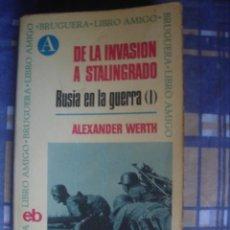 Libros de segunda mano: RUSIA EN LA GUERRA (I). DE LA INVASIÓN A STALINGRADO. ALEXANDER WERTH. BRUGUERA, 1969. . Lote 113081147