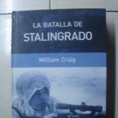 Libros de segunda mano: LA BATALLA DE STALINGRADO. WILLIAM CRAIG. RBA, 2006. Lote 113212987