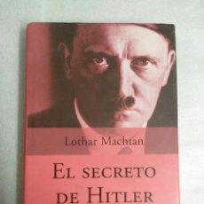 Libros de segunda mano: EL SECRETO DE HITLER LOTHAR MACTHTA LA DOBLE VIDA DEL DICTADOR ED. PLANETA -TAPAS DURAS. Lote 113217139