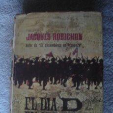 Libros de segunda mano: EL DÍA D EN ÁFRICA (8 DE NOVIEMBRE DE 1942). JACQUES ROBICHON. PLAZA & JANÉS, 1965.. Lote 113261007